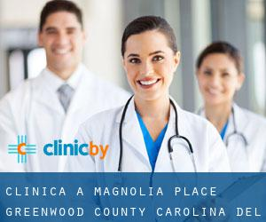 clinica a Magnolia Place (Greenwood County, Carolina del Sud)
